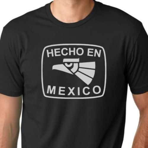 Hecho en Mexico  Funny Tshirt Mexican Humor by ThinkOutLoudApparel, $12.99