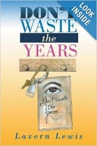 """""""Don't waste the Years"""" by Lavern Lewis is a lovely, entertaining, and sexually titillating book Built around characters that are some of her favorite actors. Read more here... http://newbookjournal.com/2013/10/dont-waste-the-years-by-lavern-lewis/ New Book Journal posts free press releases for authors and publishers."""