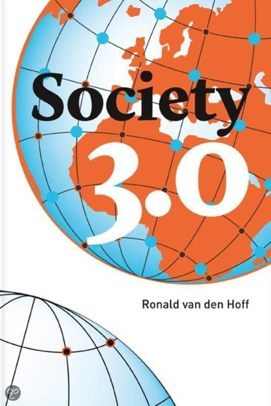 Society 3.0 / Ronald van den Hoff: Dikke pil over de nieuwe economie.