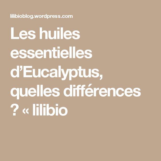 Les huiles essentielles d'Eucalyptus, quelles différences ? « lilibio
