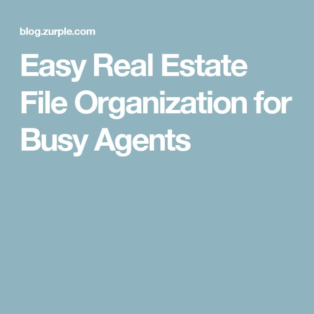 Easy Real Estate File Organization for Busy Agents