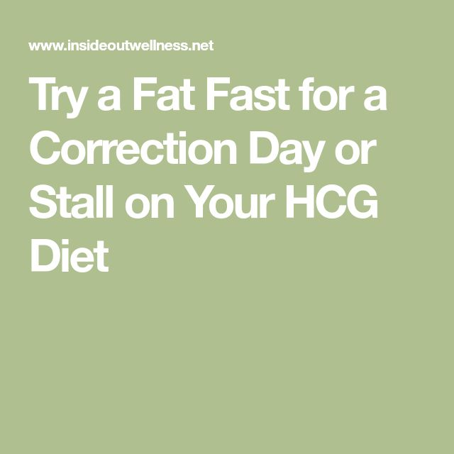 Try a Fat Fast for a Correction Day or Stall on Your HCG Diet