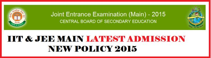 WELCOME TO JEE (MAIN)-2015  Admission criteria to Undergraduate Engineering Programs at NITs, IIITs, Other Centrally Funded Technical Institutions, Institutions funded by participating State Governments, and other Institutions shall include the performance in the class 12/equivalent qualifying Examination and in the Joint Entrance Examination, JEE (Main).  #IIT #AIPMT