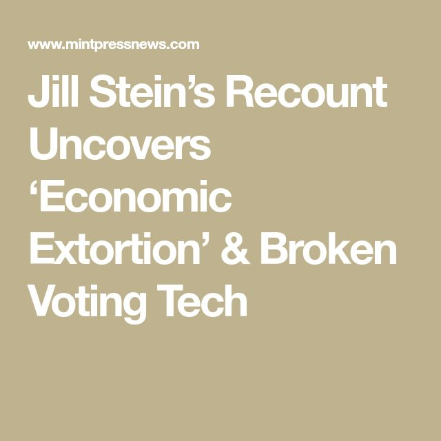 Jill Stein's Recount Uncovers 'Economic Extortion' & Broken Voting Tech