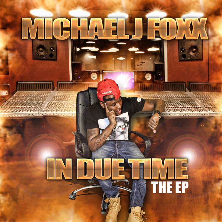 Michael J Foxx In Due Time  The Ep http://www.freemixtapesdownloads.com/michael-j-foxx-in-due-time-the-ep/ New Hip Hop Mixtapes - Free Download http://www.freemixtapesdownloads.com| Mario Millions http://www.mariomillions.com