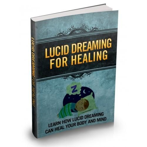 Lucid Dreaming For Healing Surefire Ways To Get Healthier And At The Same Time Cash In On The Lucritive Healing Niche!""