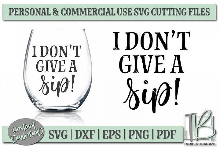 I Don T Give A Sip Svg File Wine Glass Svg Funny Wine Svg 184550 Svgs Design Bundles Wine Glass Sayings Wine Svg Wine Label Maker