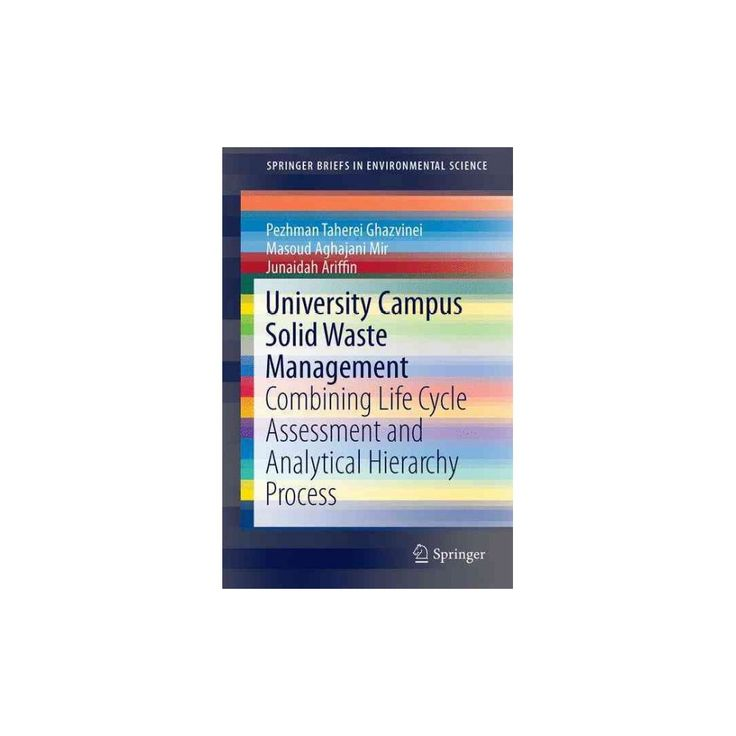 University Campus Solid Waste Management : Combining Life Cycle Assessment and Analytical Hierarchy