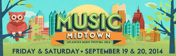 Music Midtown • Sept 19 & 20, 2014 • Atlanta's Music Festival