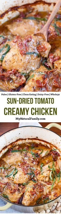 This is for a creamy, clean eating chicken with sun-dried tomatoes and the chicken is tender and falls off the bones.