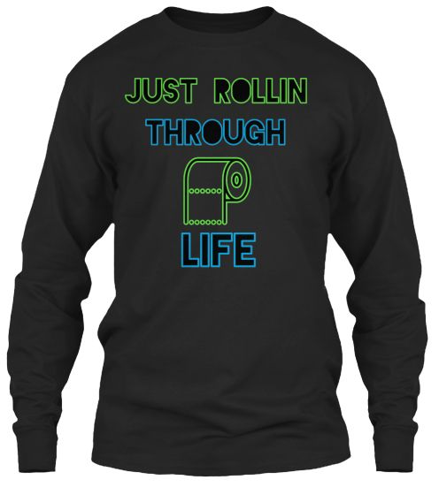 ROLLIN THROUGH LIFE   Teespring #CHILLOUT SHIRT! PERFECT FOR THE LAID BACK GUY YOU WANT TO GIVE A GIFT TO THIS HOLIDAY!!