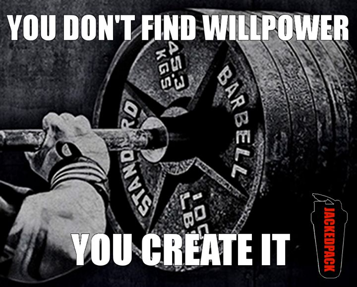 Willpower is created when weakness is crushed. Willpower is the food with which dreams are fed.