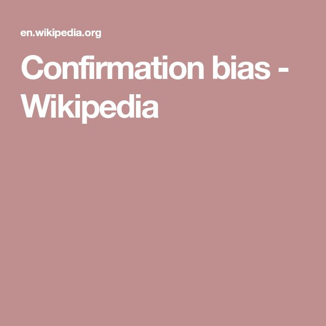 Confirmation bias - Wikipedia