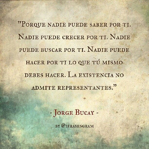 22 best jorge bucay images on pinterest spanish quotes quote and devti jorge bucay fandeluxe Image collections