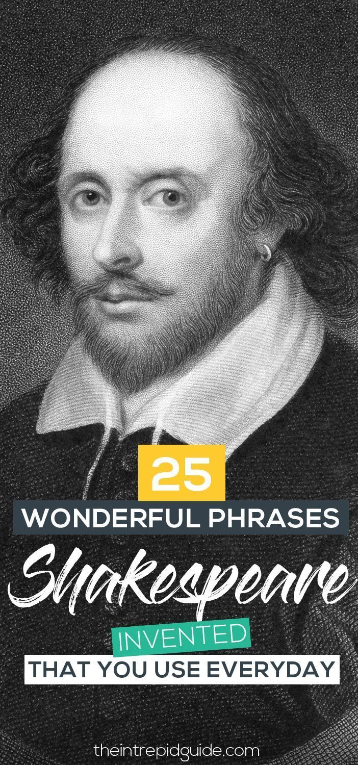 25 Wonderful Phrases Shakespeare Invented That We Use Everyday Learn English Words English Vocabulary Words Shakespeare Words
