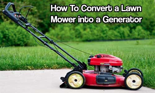 How To Convert a Lawn Mower into a Generator. This type of homemade generator will be more powerful and cheaper to make than a small solar or wind power.