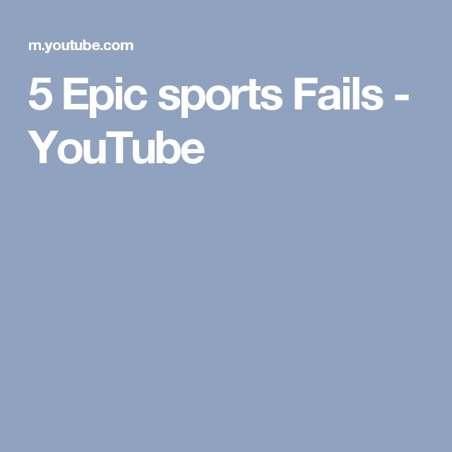 5 Epic sports Fails - YouTube