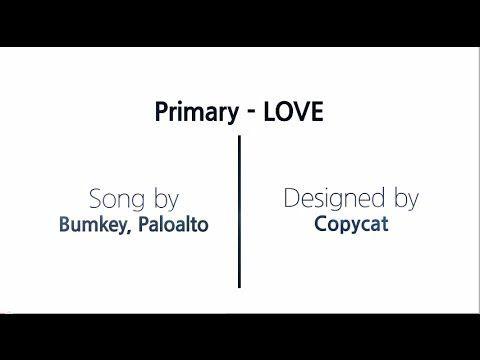 프라이머리(Primary) - LOVE(Feat. Bumkey, Paloalto) 키네틱타이포(kinetic typo) (lyrics)