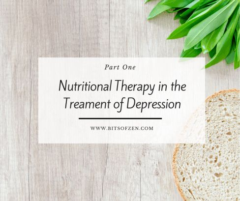 Bits of Zen - nutritional therapy for depression part 1