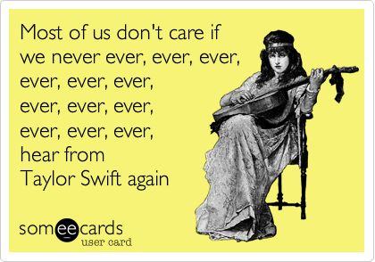 hahaha, sorry, this is kinda funny. I hate that song.