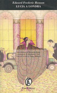 Lucia a Londra - Edward Frederic Benson - Recensioni su Anobii