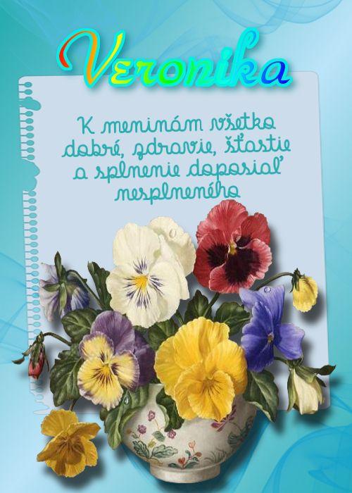 Veronika K meninám všetko dobré, zdravie, šťastie a splnenie doposiaľ nesplneného