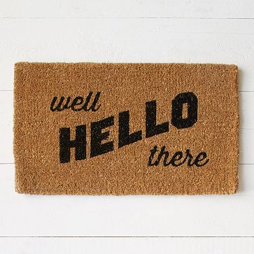 http://www.westelm.com/products/mrk-coir-doormat-well-hello-there-d2307/?pkey=call-new&