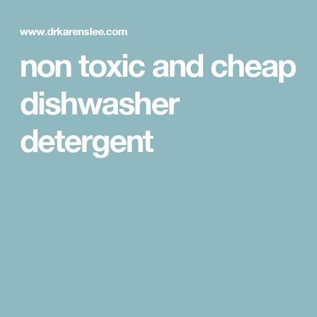 non toxic and cheap dishwasher detergent
