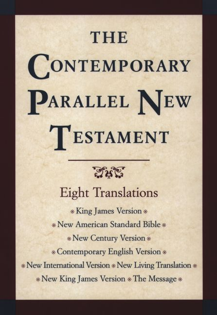 Precision Series The Contemporary Parallel New Testament: King James Version, New American Standard Bible, New International Versi...