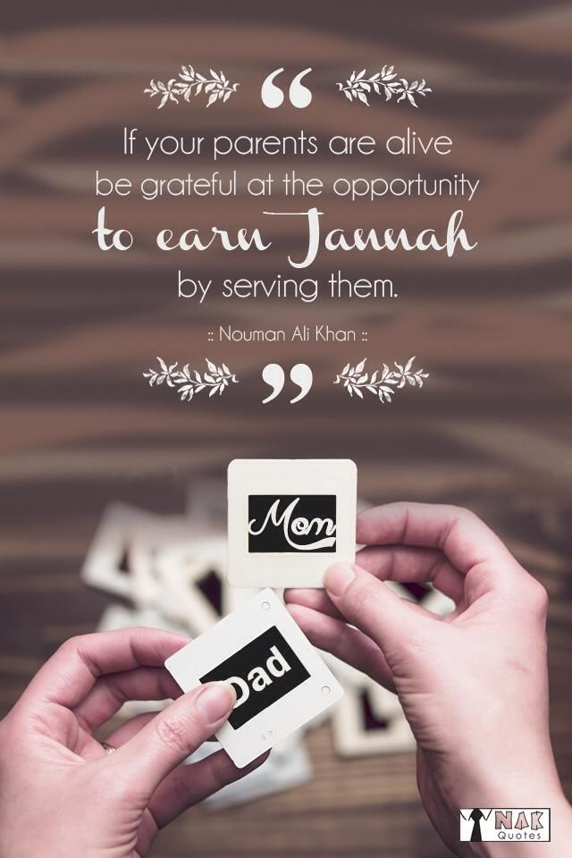If your parents are alive be grateful at the opportunity to earn Jannah by serving them. - Nouman Ali Khan