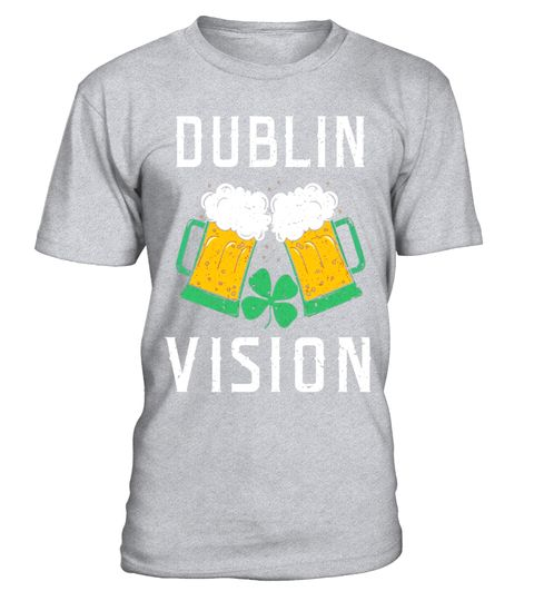 "# Dublin Vision Funny Irish TShirt - St Patricks Day Shirts .  Special Offer, not available in shops      Comes in a variety of styles and colours      Buy yours now before it is too late!      Secured payment via Visa / Mastercard / Amex / PayPal      How to place an order            Choose the model from the drop-down menu      Click on ""Buy it now""      Choose the size and the quantity      Add your delivery address and bank details      And that's it!      Tags: Celebrate St Patrick with…"
