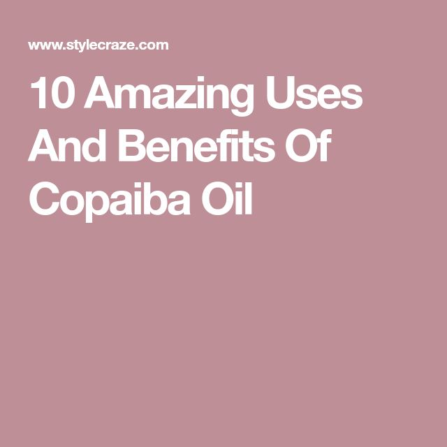 10 Amazing Uses And Benefits Of Copaiba Oil