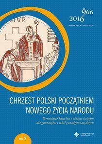Chrzest Polski początkiem nowego życia narodu.