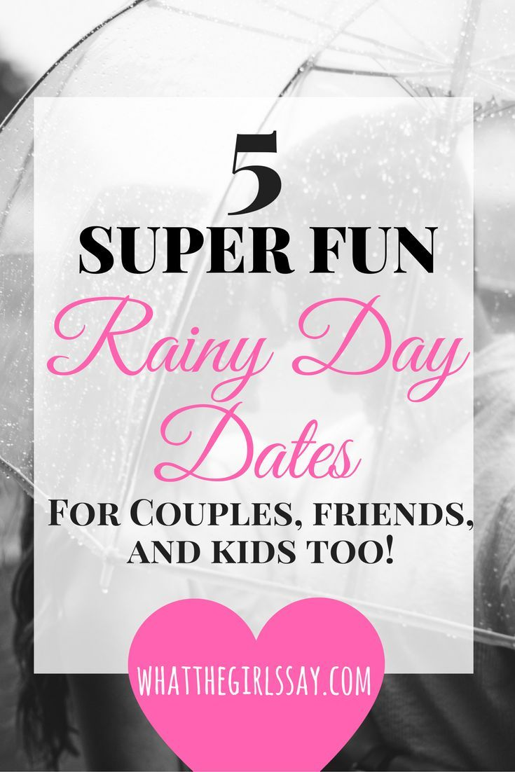 You're gonna want to PIN THIS FOR LATER!! Or check it out now! http://whatthegirlssay.com What do you do when a rainy day is getting you down? You go on a fun and creative Rainy Day Date!! Grab your husband, boyfriend, your best friend, or even your kids and lets have a rainy day adventure!