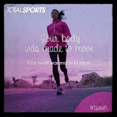 Your body was made to move. Your heart was made to race. #TSrun #TSrunpink