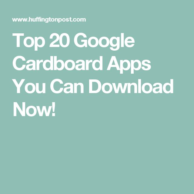 Top 20 Google Cardboard Apps You Can Download Now!