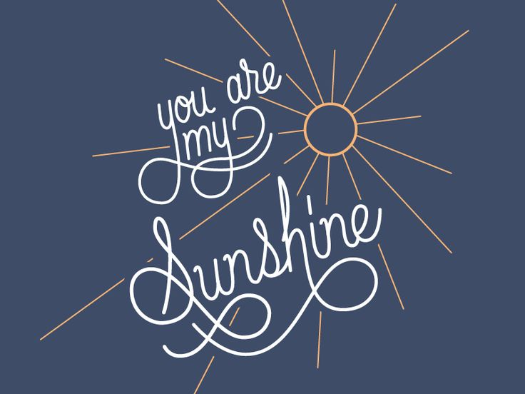 """You Are My Sunshine"" #typography #type"