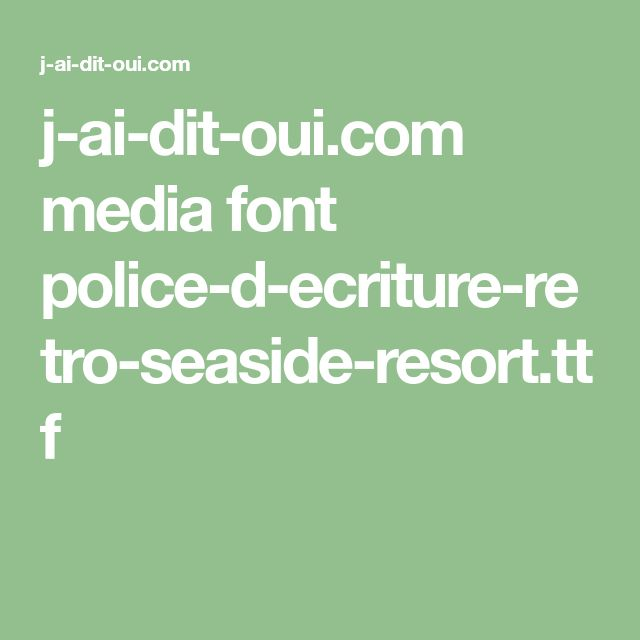 j-ai-dit-oui.com media font police-d-ecriture-retro-seaside-resort.ttf