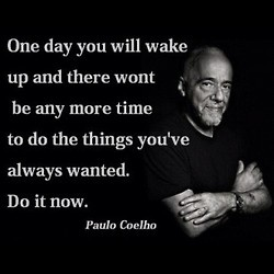 Thoughts, One Day, Paulocoelho, Life, Inspiration, Quotes, Paulo Coelho, Wake Up, Living