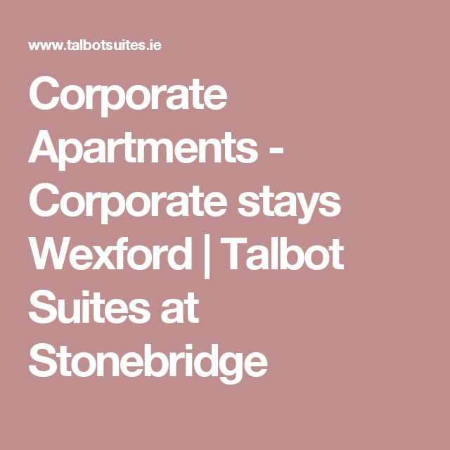 Corporate Apartments - Corporate stays Wexford | Talbot Suites at Stonebridge