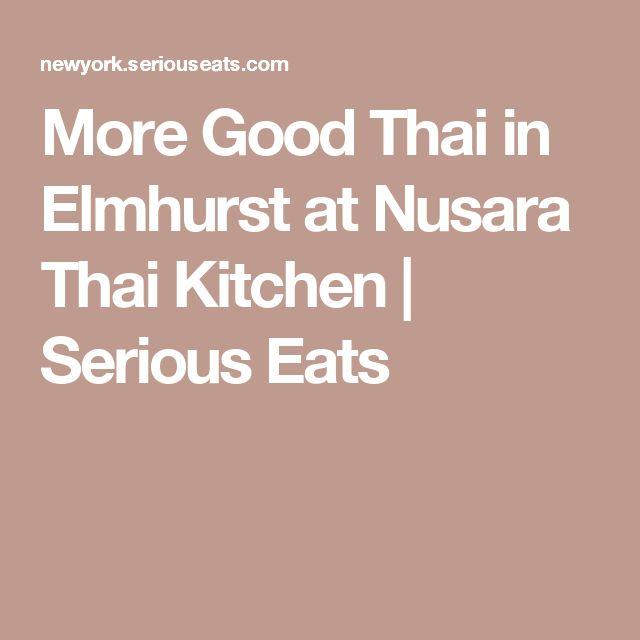 More Good Thai in Elmhurst at Nusara Thai Kitchen | Serious Eats