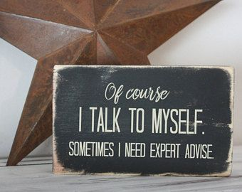 Office desk decor, small signs, talk to myself, expert advice, quote block, dist… – L.J.