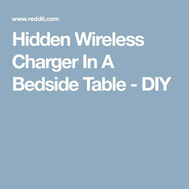 Hidden Wireless Charger In A Bedside Table - DIY