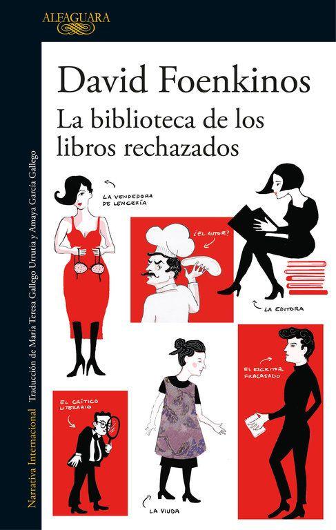 La Biblioteca de los libros rechazados / David Foenkinos ; traducción del francés de María Teresa Gallego Urrutia y Amaya García Gallego