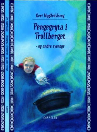 """""""Pengegryta i Trollberget - og andre eventyr"""" av Gert Nygårdshaug"""