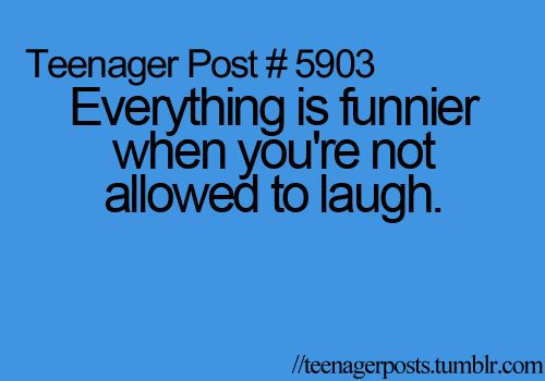 So true. When something funny happens in class or my teacher says something wrong and they don't notice, we just start cracking up. Then we aren't allowed to laugh so it makes it more funny. We just look at each other like, 'smirk' and 'can't hold it in much longer' and 'I'm gonna blow!!'