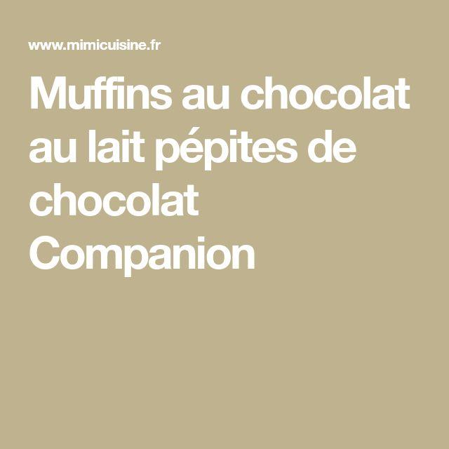 Muffins au chocolat au lait pépites de chocolat Companion