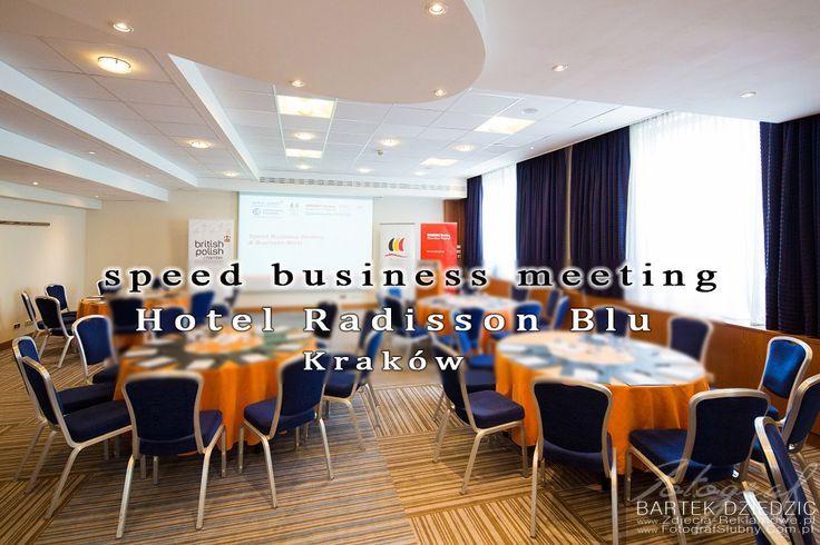 Fotoreportaż z konferencji Speed Business Meeting w Hotelu Radisson Blu w Krakowie.. Bartek Dziedzic fotoreportaż z konferencji.  #FotografnaKonferencjeKraków