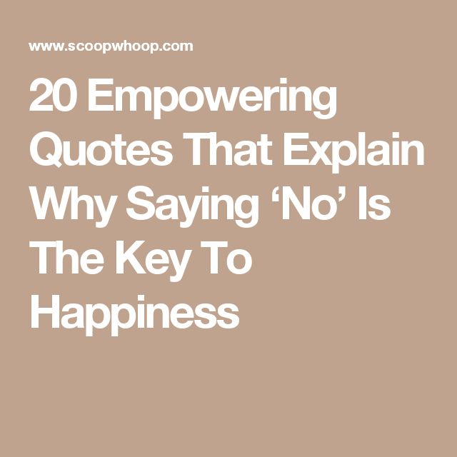 20 Empowering Quotes That Explain Why Saying 'No' Is The Key To Happiness