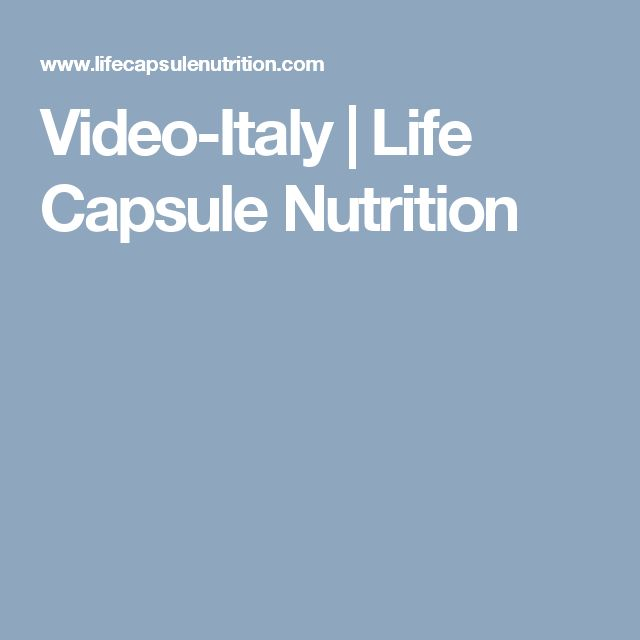 Video-Italy | Life Capsule Nutrition